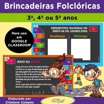 Brincadeiras Folclóricas - para Google Classroom