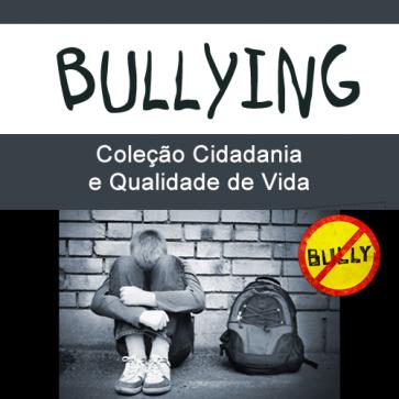 Bullying - Coleção cidadania e qualidade de vida