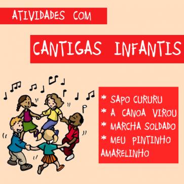 Atividades com Cantigas Infantis