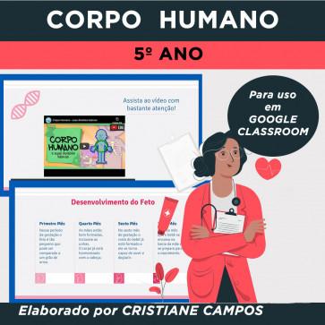 Corpo Humano - 5º ano - para GOOGLE CLASSROOM