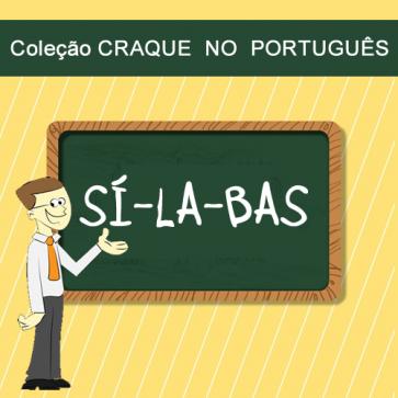 Sílabas - coleção CRAQUE NO PORTUGUÊS