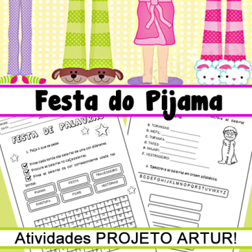 Festa do Pijama - PROJETO ARTUR