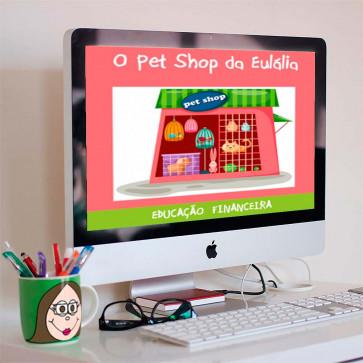 O Pet Shop da Eulália - Educação Financeira