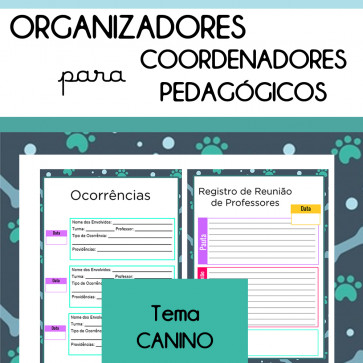 Organizadores para Coordenadores - Tema CANINO