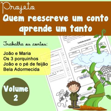 """Projeto """"Quem reescreve um conto aprende um tanto"""" - Volume 2"""