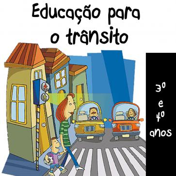 Educação para o trânsito - terceiro e quarto ano