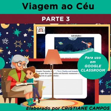 Viagem ao Céu - parte 3 - para Google Classroom