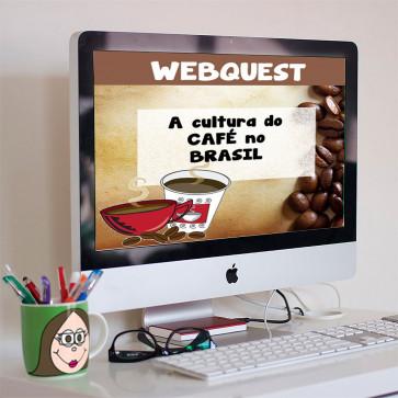 Webquest - A cultura do café no Brasil