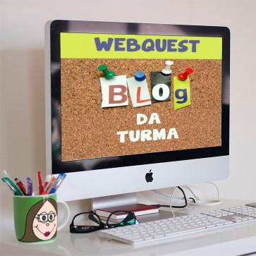 Webquest - Blog da Turma