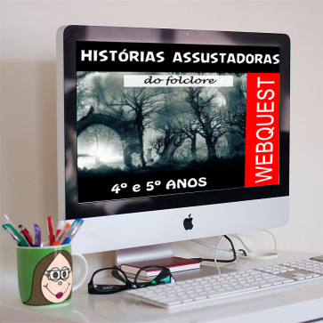 Webquest - Histórias Assustadoras do Folclore