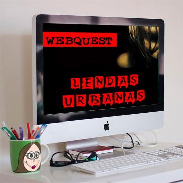 Webquest - Lendas Urbanas