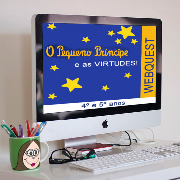Webquest - Pequeno Príncipe e as Virtudes
