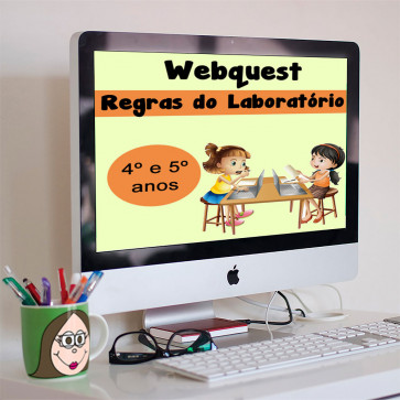 Webquest - Regras do Laboratório - 4º e 5º anos