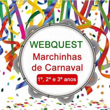Webquest Marchinhas de Carnaval - 1º, 2º e 3º anos