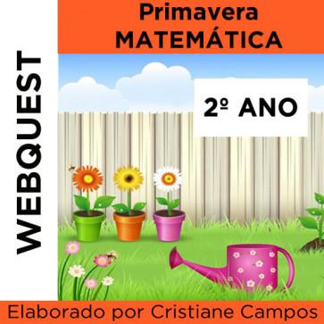 Webquest PRIMAVERA MATEMÁTICA - 2º ano