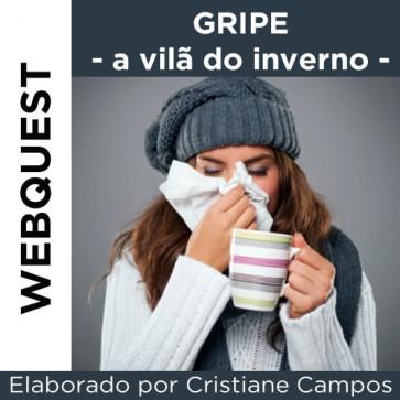 Webquest - GRIPE A VILÂ DO INVERNO