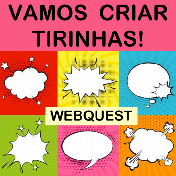 Webquest - Vamos criar tirinhas!