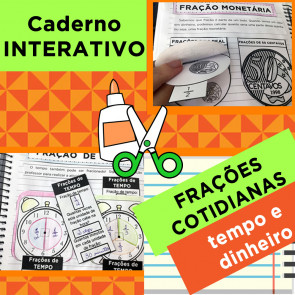 Caderno Interativo - FRAÇÕES NO COTIDIANO - tempo e dinheiro