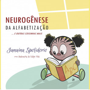 Neurogênese da Alfabetização e outras coisinhas mais...