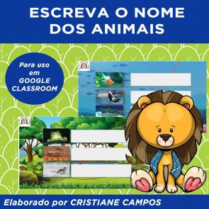 Escreva o nome dos animais - para GOOGLE CLASSROOM