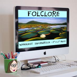 Folclore - Webquest - 4º e 5º anos