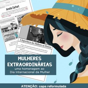 Mulheres Extraordinárias - em homenagem ao Dia Internacional da Mulher