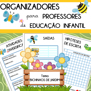 Organizadores para professores - Ed. Infantil - tema Bichinhos de Jardim