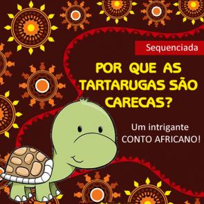 Por que as tartarugas são carecas? - Um conto africano