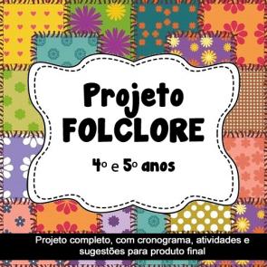 Projeto Folclore - 4º e 5º anos