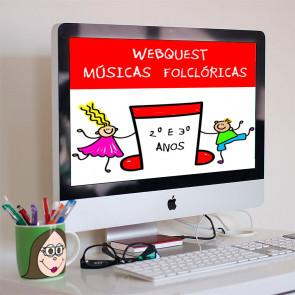Webquest - Músicas Folclóricas - 2º e 3º anos