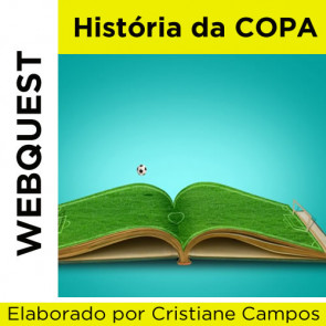 Webquest HISTÓRIA DA COPA