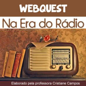 Webquest - Na era do rádio
