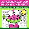 Alfabetização com MELANIE, a MELANCIA