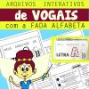 Arquivos interativos - VOGAIS - com Fada Alfabeta