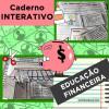 Caderno Interativo - EDUCAÇÃO FINANCEIRA - Volume 1