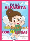 FADA ALFABETA - Livro Uma Aventura com as Letras