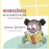Neurogênese da Alfabetização