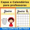 Capas e calendários para professores - Tema CONTOS DE FADA