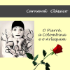 O pierrô, a colombina e o arlequim - Carnaval Clássico