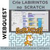 Webquest - Crie LABIRINTOS no SCRATCH