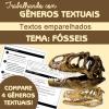 Textos emparelhados - FÓSSEIS - trabalhando com gêneros textuais