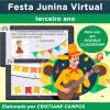 Festa Junina Virtual - TERCEIRO ANO - para GOOGLE CLASSROOM