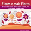 Flores e mais flores