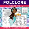 FOLCLORE - Atividades baseadas na BNCC - Primeiro Ano