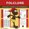 FOLCLORE - Coleção Campos de Experiência
