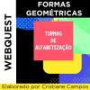 Webquest - FORMAS GEOMÉTRICAS - para turmas de alfabetização