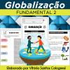 GLOBALIZAÇÃO - Fundamental 2