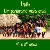 Índio - um panorama mais atual - quarto e quinto anos