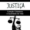 Justiça - Coleção Cidadania e Qualidade de Vida