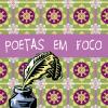 Poetas em foco